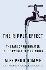 The Ripple Effect: The Fate of Fresh Water in the Twenty-First Century-ExLibrary