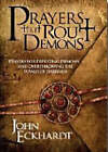 Prayers That Rout Demons: Prayers for Defeating Demons and Overthrowing the Power of Darkness by John Eckhardt (Paperback, 2007)