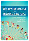 Participatory Research with Children and Young People by Susan Groundwater-Smith, Sue Dockett, Dorothy Bottrell (Paperback, 2014)