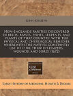 New-Englands Rarities Discovered in Birds, Beasts, Fishes, Serpents, and Plants of That Country: With the Physical and Chyrurgical Remedies Wherewith the Natives Constantly Use to Cure Their Distempers, Wounds, and Sores (1672) by John Josselyn (Paperback / softback, 2011)