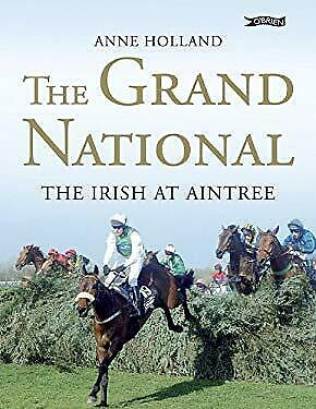 Grand National : The Irish at Aintree by Holland, Anne-ExLibrary