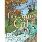 The Listening Gift 9781477293133 by Yvonne Moore Book