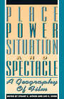 Place, Power, Situation and Spectacle: Geography of Film by Rowman & Littlefield (Paperback, 1994)