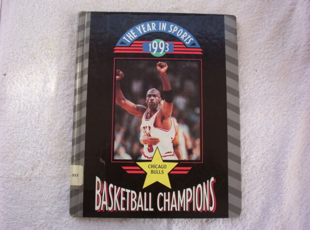 Basketball Champions, 1993 : The Chicago Bulls by Bob Italia (1993, Hardcover)