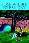 Somewhere Every Day 9780595314041 by Verne Patten Book