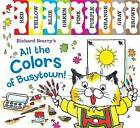 Richard Scarry's All the Colors of Busytown by Richard Scarry (Board book, 2013)