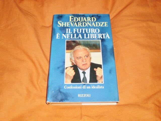 eduard shevardnadze il futuro è nella libertà rizzoli 1992