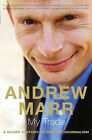 My Trade: A Short History of British Journalism by Andrew Marr (Paperback, 2005)