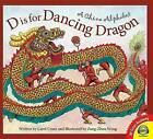 D Is for Dancing Dragon: A China Alphabet by Carol Crane (Hardback, 2016)