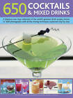650 Cocktails & Mixed Drinks: A Fabulous One-Stop Collection of the World's Greatest Drink Recipes, Shown in 1600 Photographs with All the Mixing Techniques Explained Step by Step by Suzannah Olivier, Joanna Farrow, Stuart Walton (Paperback, 2015)