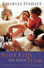 How to Keep Your Kids on Your Team by Charles F Stanley (Paperback, 2004)