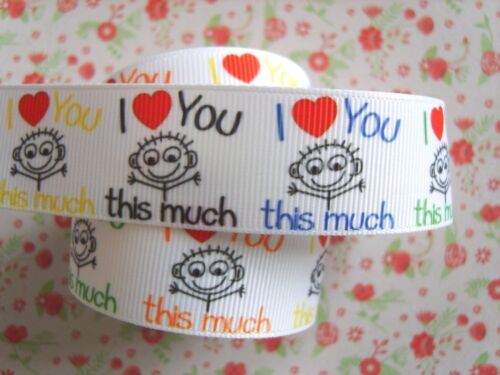 1 M x I Love You this Much Mum Dad Grosgrain Ribbon Craft Cake Hair Bow 25mm