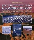 Introducing Geomorphology: A Guide to Landforms and Processes by Adrian Harvey (Paperback, 2012)