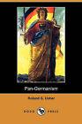 Pan-Germanism (Dodo Press) by Roland G Usher (Paperback / softback, 2009)