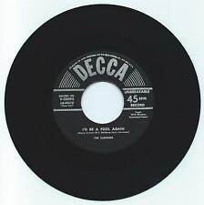 R & B 45 THE BLENDERS I'D BE A FOOL AGAIN ON DECCA STRONG VG  REPRO