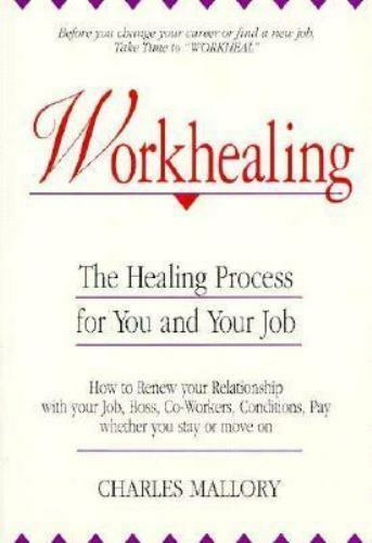 Mallory, Charles : Workhealing: The Healing Process for You