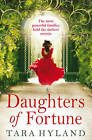 Daughters of Fortune by Tara Hyland (Paperback, 2011)
