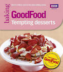 Good Food: Tempting Desserts: Triple-tested Recipes by Angela Nilsen (Paperback, 2006)