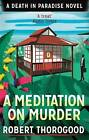 Meditation on Murder (A Death in Paradise Novel) by Robert Thorogood (Paperback, 2015)