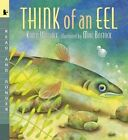 Think of an Eel Big Book Read and Wonder by Karen Wallace 9780763624705