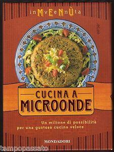 Cucina a microonde. Ricette per una gustosa cucina veloce - Gosetti - Mondadori