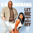 Let Me Knock the Dust Off * by O.B. Buchana (CD, 2012, Ecko Records)