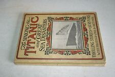 SINKING OF THE TITANIC AND GREAT SEA DISASTERS 1912 first ed . Illustrated