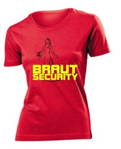 Brautsecurity .Super Qualität JGA Ladys Motiv Junggesellenabschied Lady Shirt