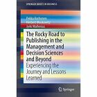 The Rocky Road to Publishing in the Management and Decision Sciences and Beyond: Experiencing the Journey and Lessons Learned by Jyrki Wallenius, Pekka Korhonen, Herbert Moskowitz (Paperback, 2014)