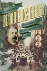 Blood Runs Green: The Murder That Transfixed Gilded Age Chicago by Gillian O'Brien (Paperback, 2016)