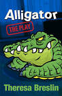 Alligator: The Play by Theresa Breslin (Paperback, 2012)