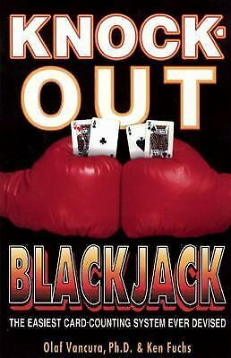 Knock-Out Blackjack: The Easiest Card-Counting System Ever Devised Olaf Vancura