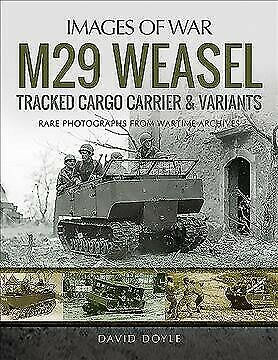 M29 Weasel Tracked Cargo Carrier & Variants, Paperback by Doyle, David, ISBN ...