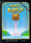 Radio! Radio! by Jonathan Hill (Hardback, 1996)