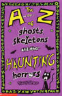 The A-Z of Ghosts, Skeletons and Other Haunting Horrors by Tracey Turner (Paperback, 2004)