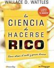 La Ciencia de Hacerse Rico by Wallace D Wattles (Paperback / softback, 2007)