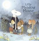 Little Meadow Mouse by Annemie Vandaele, Alexandra Kervyn (Hardback, 2015)