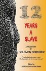 12 Years a Slave: A True Story: Includes Interviews and Photographs of 30 Former Slaves by Solomon Northrup (Paperback / softback, 2014)