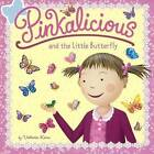 Pinkalicious and the Little Butterfly by Victoria Kann (Hardback, 2016)