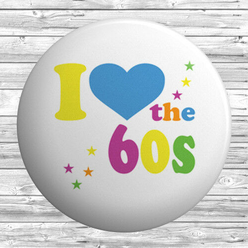 I Love The 60s Badge 1 inch 25mm Novelty Gift Retro Heart