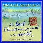 The Best Christmas Present in the World by Michael Morpurgo (Hardback, 2004)