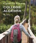 College Algebra by Cynthia Y. Young (Hardback, 2012)
