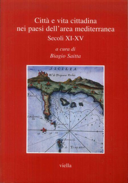 Città e vita cittadina nei paesi dell'area mediterranea. Secoli XI-XV