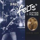 Felts in Retro Looking Back by Paul Felton (CD, Jan-2008, CD Baby (distributor))
