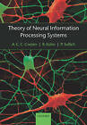 Theory of Neural Information Processing Systems by P. Sollich, A. C. C. Coolen, R. Kuehn (Paperback, 2005)