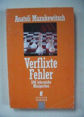 Schach - Verflixte Fehler, Anatoli Mazukewitsch, Ullstein 1992