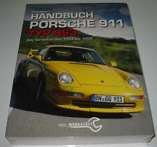 Handbuch Porsche 911 Typ 993 Alle Varianten von 1994 - 1998 NEU Adrian Streather