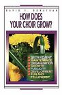 How Does Your Choir Grow? by David F. Donathan (Paperback, 1959)