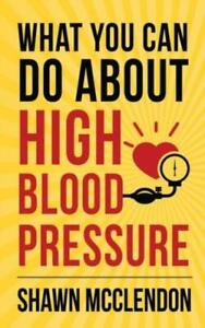 What You Can Do About High Blood Pressure