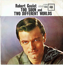 Robert Goulet 45, Too Soon and Two Different Worlds, Columbia 4-42369